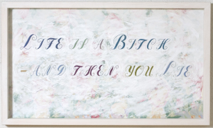 Life is a Bitch - and then You Lie, 2007